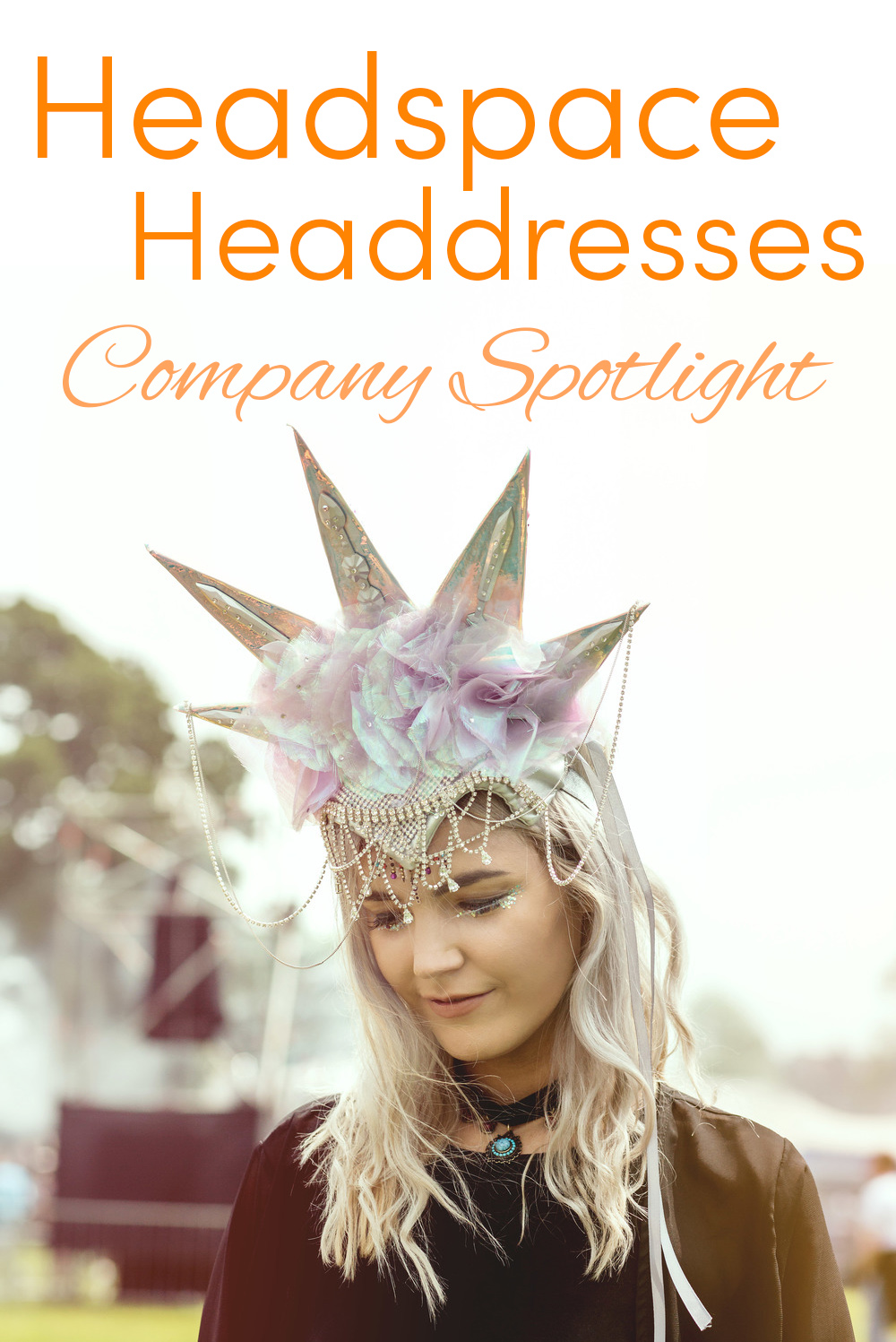 Pinterest share image - festival girl in space princess headdress from Headspace with blog title